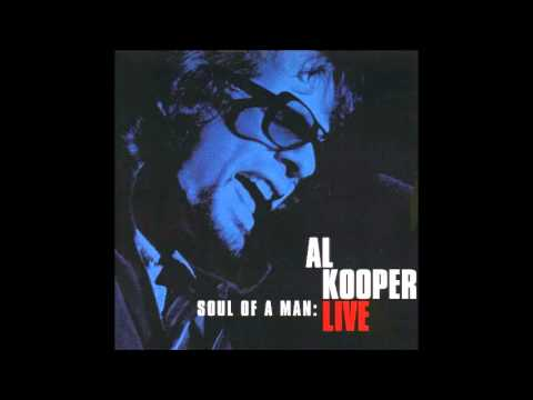 Al Kooper - Soul Of A Man - Live - Full Album