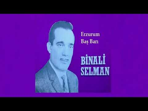 Binali Selman - Erzurum Baş Barı (Oyun Havaları)