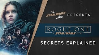 Rogue One Secrets Explained | The Star Wars Show