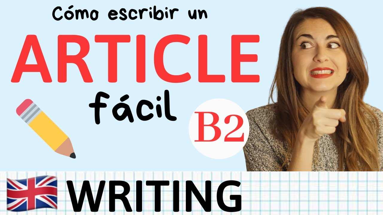 Cómo escribir ARTICLE B2 First Cambridge - Tips y Estructura