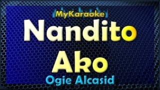 Nandito Ako - Karaoke version in the style of Ogie Alcasid
