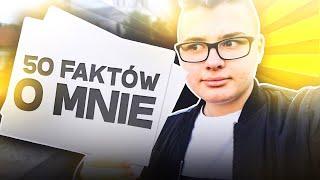 50 FAKTÓW O MNIE!