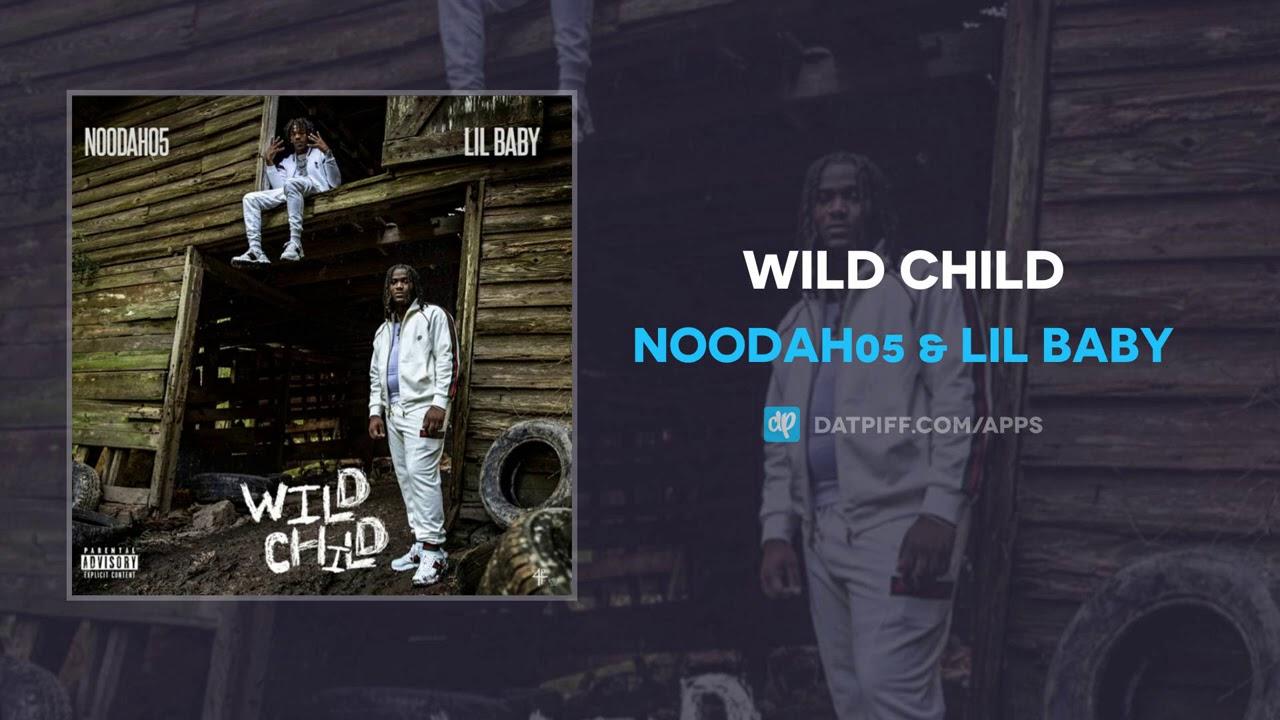 Noodah05 & Lil Baby - Wild Child (AUDIO) Chords - Chordify