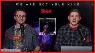 Slipknot We Are Not Your Kind Album Review- Shred Heads Ep 4