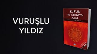 Kuran Mucizesi / Vuruşlu Yıldız (Tarık) / Tarık Suresi 1,2,3 / Pulsar Yıldızı