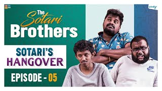 Sotari's Hangover || The Sotari Brothers || Episode 5 || Wirally Originals