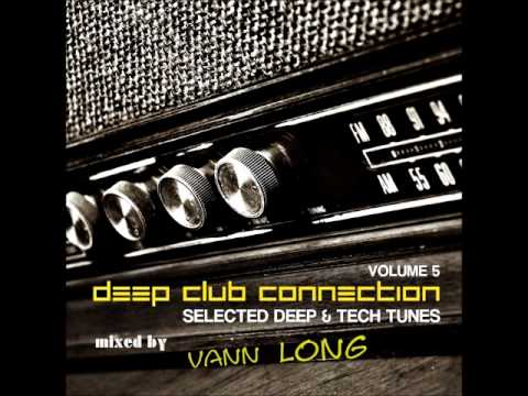 Deep Club Connection Vol. 5 mixed by Vann Long (selected Deep & Tech Tunes)