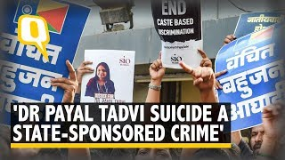 Dr Payal Tadvi's Suicide 'A State-Sponsored Crime' Against Dalits & Adivasis | The Quint