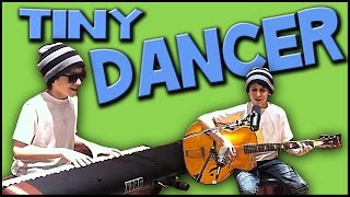 Tiny Dancer -  Walk off the Earth by Myles