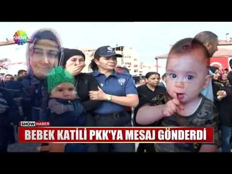 Bebek katili PKK'ya mesaj gönderdi