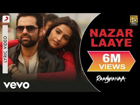 A.R. Rahman - Nazar Laaye Lyric | Raanjhanaa | Sonam, Abhay