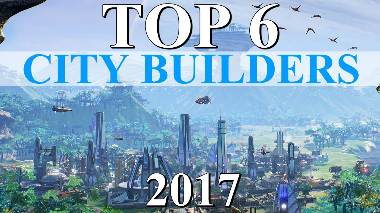 top 6 best city builder games of 2017 youtube