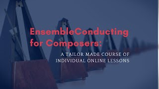 Ensemble Conducting for Composers: A Tailor Made Course of Individual Online Lessons