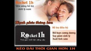 Rocket 1h có giúp cương cứng và hưng phấn tình dục ? AloBacsi