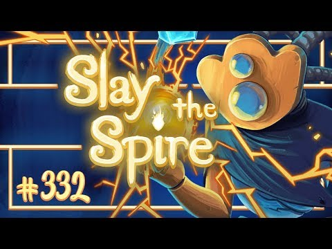 Lets Play Slay the Spire: Needs  Episode 332