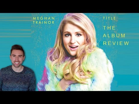 Meghan Trainor - TITLE - Track By Track Album REVIEW & SINGING!!!!!