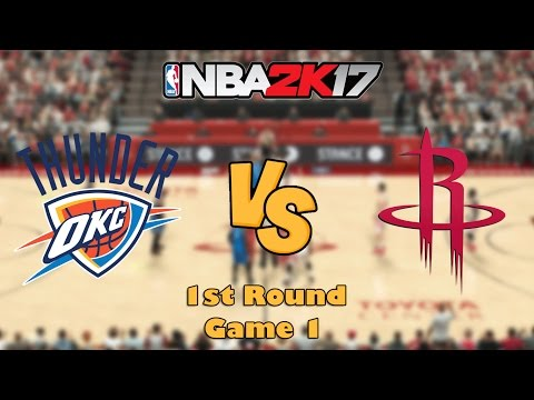 Oklahoma City Thunder vs. Houston Rockets - Game 1 - 1st Round - NBA Playoffs! - NBA 2K17