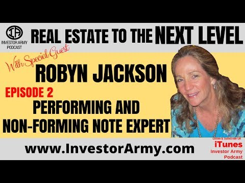 Episode #2: Robyn Jackson: Performing and Non-forming Note Expert
