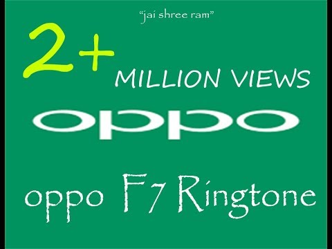 Oppo f7 original ringtone mp3 high definarion sound