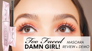 Too Faced Damn Girl! Mascara Review + Demo