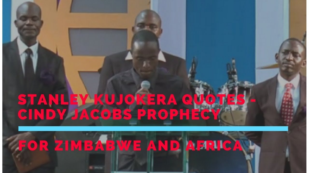 Stanley Kujokera quotes - Cindy Jacobs Prophecy for Zimbabwe And Africa