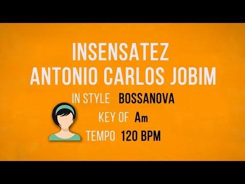 Insensatez - Antonio Carlos Jobim - Karaoke Male Backing Track