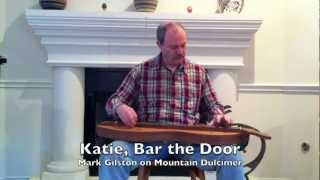 Mark Gilston - Katie, Bar the Door