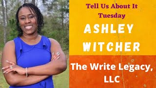 Tell Us About It Tuesday with Ashley Witcher