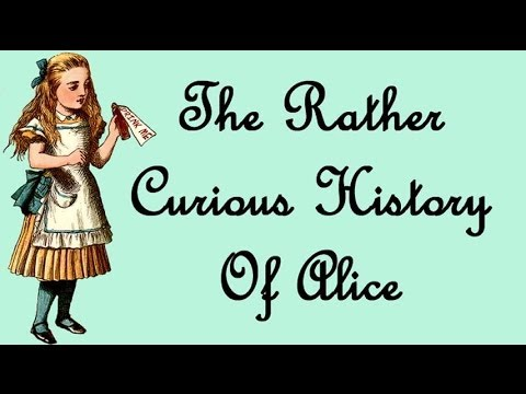 The Rather Curious History Of Alice