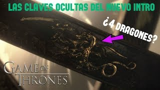 Las Claves Ocultas del Nuevo Intro de Game Of Thrones