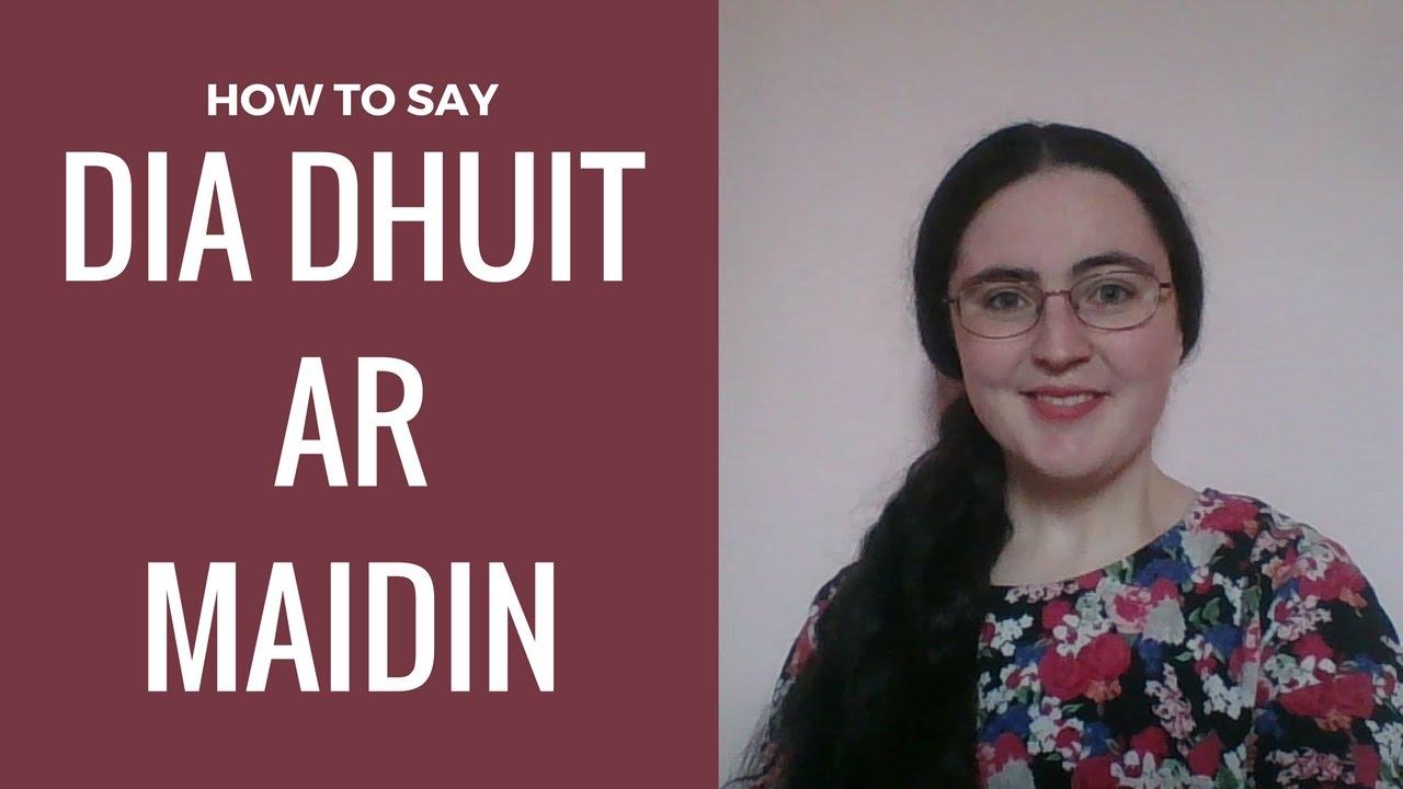 Saying Good Morning In Irish Gaelic Youtube