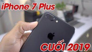 iPhone 7 Plus có đáng mua vào cuối 2019?