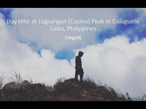 Day Hike at Lugsangan (Casino) Peak, Dalaguete Cebu, Philippines [vlog18]