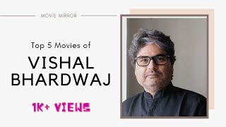 TOP 5 MOVIES OF VISHAL BHARDWAJ || MOVIE MIRROR