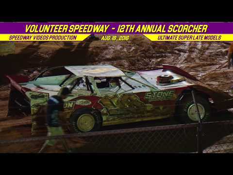 RacersEdge Tv | Volunteer Speedway | 12th Annual Scorcher | Aug  18 , 2016