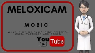 what is meloxicam?. Side effects, doses, warnings, uses and benefits of meloxicam (Mobic).
