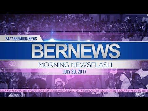 Bernews Morning Newsflash For Thurs, July 20, 2017