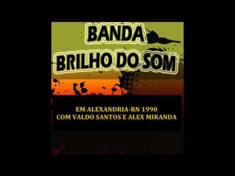 BANDA BRILHO DO SOM EM ALEXANDRIA-RN 1990 COM VALDO SANTOS E ALEX MIRANDA NOS TECLADOS.