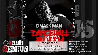 Dmask Man - Dancehall Bully (Noface Unknown Diss) Dancehall Bully Riddim - September 2016