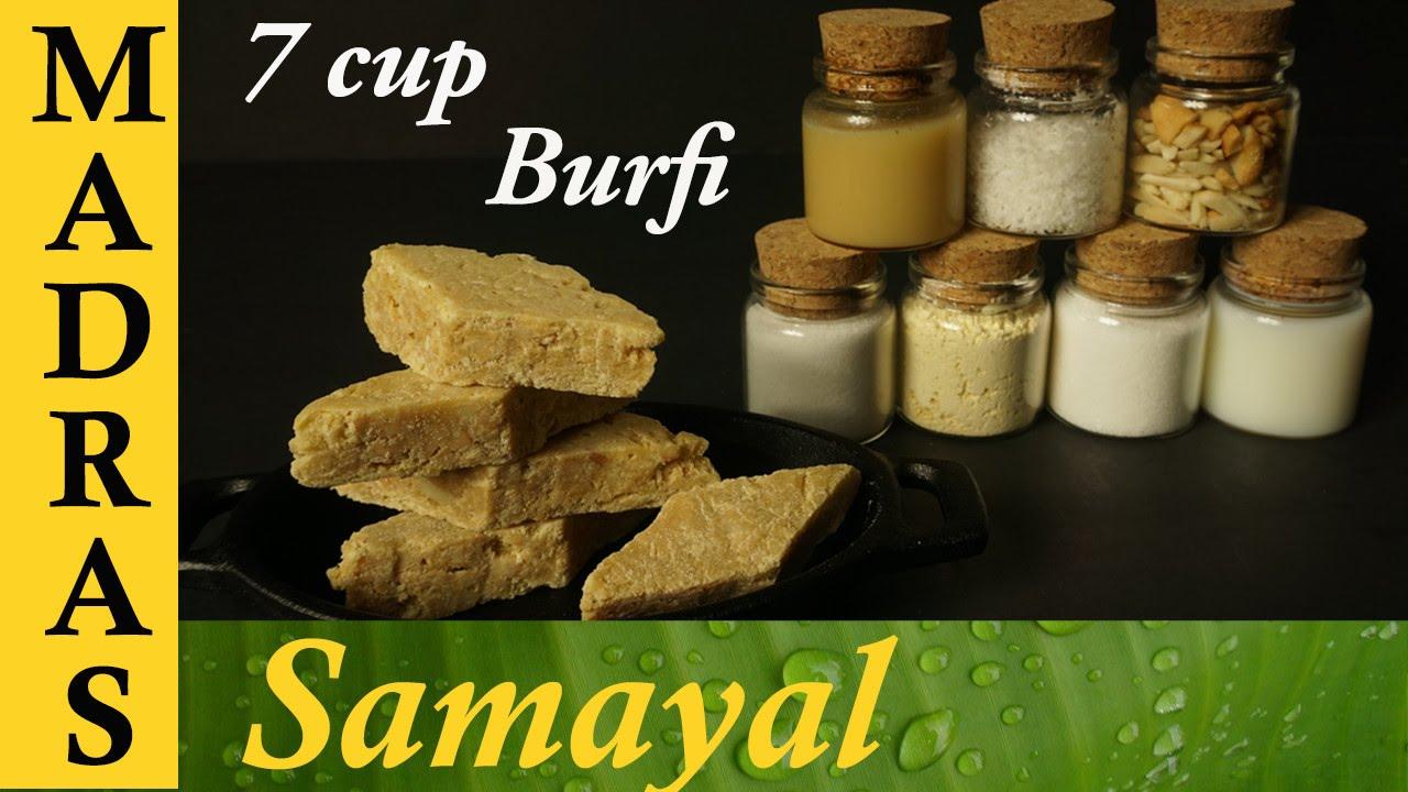 Cake Recipes In Madras Samayal: 7 Cup Burfi In Tamil / 7 Cup Cake Recipe In Tamil / 7 கப்