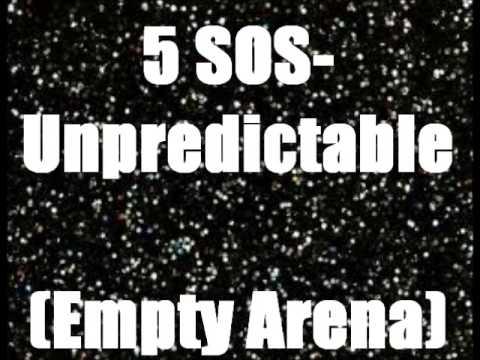 5SOS- Unpredictable (Empty Arena)