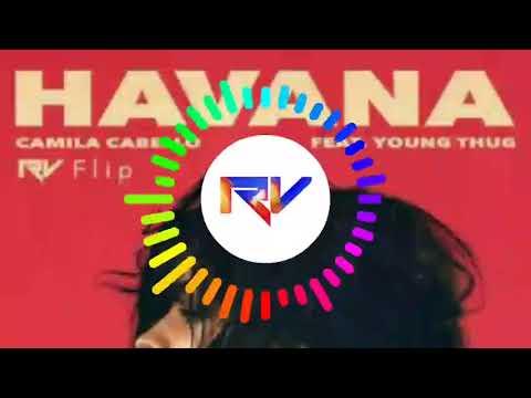 Camila Cabello - HAVANA (feat. Young Thug) [RV Flip] [REMIX] [Future House]
