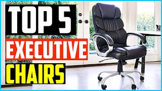 Top 5 Best Executive Chairs in 2020 – Review & Purchasing Guide – Best Office Chairs