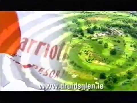 Druids Glen Golf Resort (in Ireland) 2007 Commercial