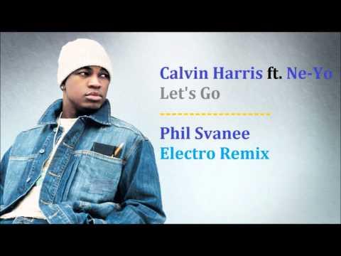 Calvin Harris feat. Ne-Yo - Let's Go (Phil Svanee Electro Remix)
