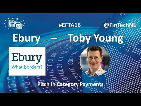 Ebury Pitch by Toby Young in Payments category at European FinTech Awards 2016 Amsterdam