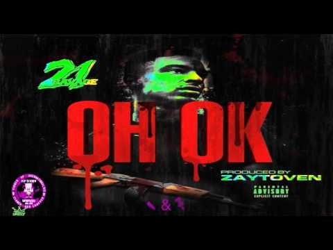 21 Savage - OH OK (Official Chopped Visual) 🔪&🔩