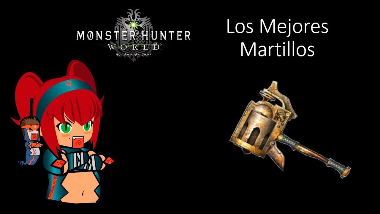 Masa Guía] Monter Hunter World - Los Mejores Martillos - YouTube