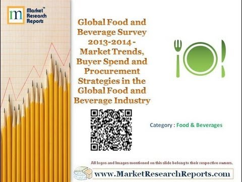 Global Food and Beverage Survey 2013 2014 Market Trends Buyer Spend and Procurement Strategies in th