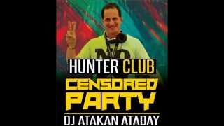 DJ ATAKAN ATABAY HUNTER CLUB SPECIAL MIX 2015
